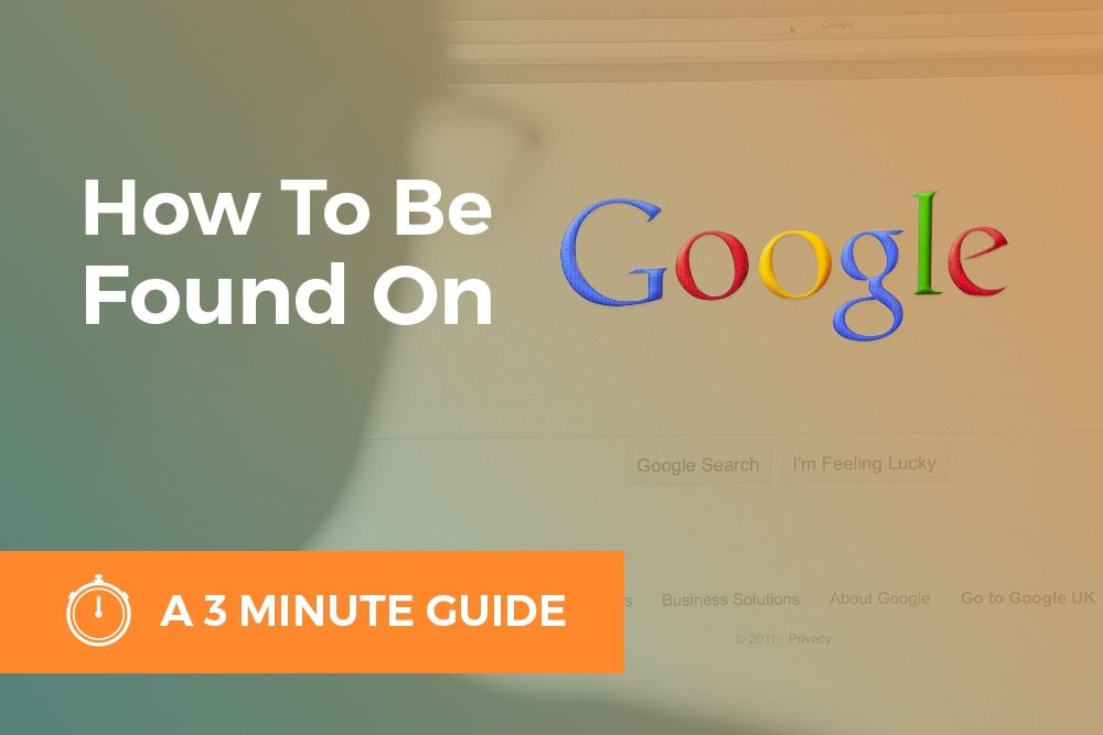 How-To-Be-Found-On-Goolge