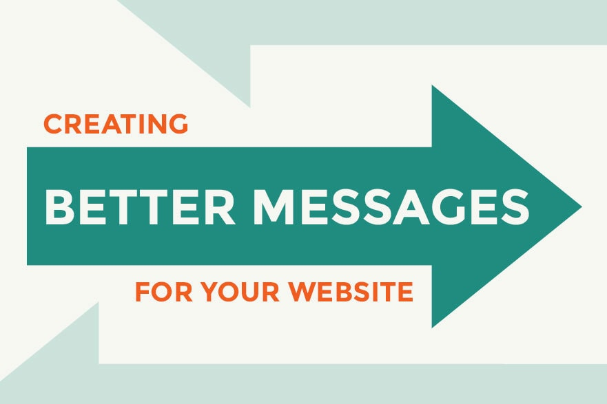 Creating Better Messages For Your Website