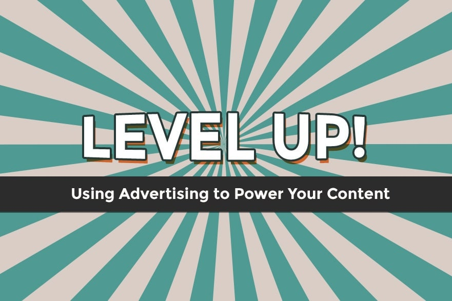 Using Advertising To Power Your Content 1
