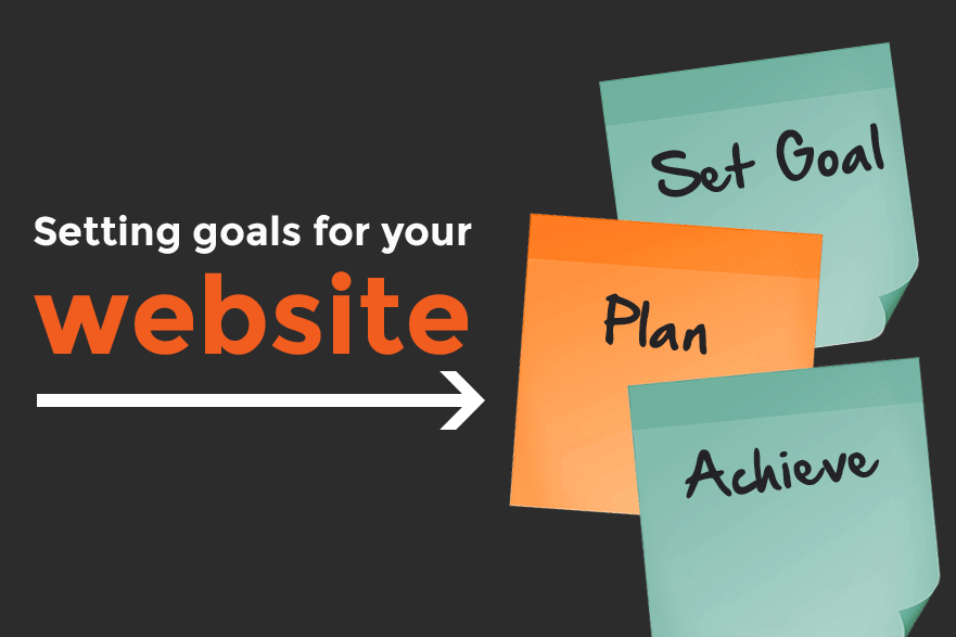 Setting Better Goals For Your Website 1