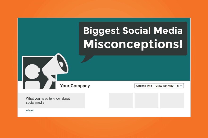 5 Misconceptions About Social Media Marketing 1